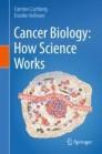 Cancer Biology: How Science Works