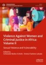 Violence Against Women and Criminal Justice in Africa: Volume II