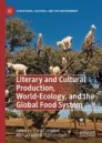 Literary and Cultural Production, World-Ecology, and the Global Food System