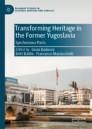 Transforming Heritage in the Former Yugoslavia
