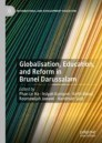 Globalisation, Education, and Reform in Brunei Darussalam