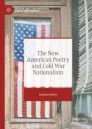 The New American Poetry and Cold War Nationalism