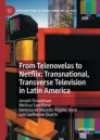 From Telenovelas to Netflix: Transnational, Transverse Television in Latin America