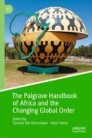 The Palgrave Handbook of Africa and the Changing Global Order