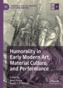 Humorality in Early Modern Art, Material Culture, and Performance
