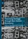 Theorizing Heritage through Non-Violent Resistance