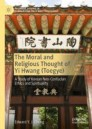 The Moral and Religious Thought of Yi Hwang (Toegye)
