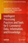 Intelligent Processing and IT Tools for E-Commerce Data, Information, and Knowledge