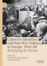 Collective Identities and Post-War Violence in Europe, 1944–48
