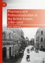Pharmacy and Professionalization in the British Empire, 1780–1970