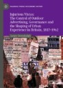 Injurious Vistas: The Control of Outdoor Advertising, Governance and the Shaping of Urban Experience in Britain, 1817–1962
