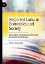 Neglected Links in Economics and Society