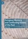 European Memory and Conflicting Visions of the Past