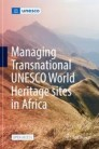 Managing Transnational UNESCO World Heritage sites in Africa