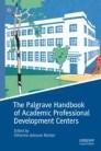 The Palgrave Handbook of Academic Professional Development Centers