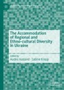 The Accommodation of Regional and Ethno-cultural Diversity in Ukraine