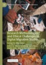 Research Methodologies and Ethical Challenges in Digital Migration Studies