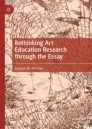 Rethinking Art Education Research through the Essay
