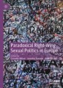 Paradoxical Right Wing Sexual Politics in Europe