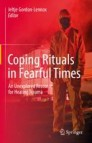 Coping Rituals in Fearful Times
