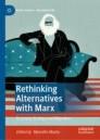 Rethinking Alternatives with Marx