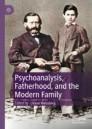 Psychoanalysis, Fatherhood, and the Modern Family