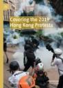 Covering the 2019 Hong Kong Protests