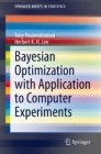 Bayesian Optimization with Application to Computer Experiments