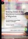 Making Sense of the Multilevel Governance of Migration