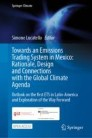 Towards an Emissions Trading System in Mexico: Rationale, Design and Connections With the Global Climate Agenda