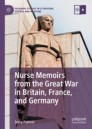 Nurse Memoirs from the Great War in Britain, France, and Germany