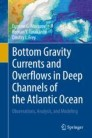 Bottom Gravity Currents and Overflows in Deep Channels of the Atlantic Ocean