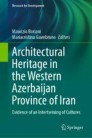 Architectural Heritage in the Western Azerbaijan Province of Iran