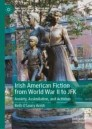 Irish American Fiction from World War II to JFK