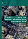 Mobility, Spatiality, and Resistance in Literary and Political Discourse