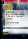 Exploring Ibero-American Youth Cultures in the 21st Century