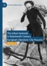 The Urban Fantastic in Nineteenth-Century European Literature