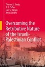 Overcoming the Retributive Nature of the Israeli-Palestinian Conflict