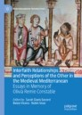 Interfaith Relationships and Perceptions of the Other in the Medieval Mediterranean