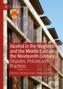 Alcohol in the Maghreb and the Middle East since the Nineteenth Century