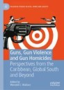 Guns, Gun Violence and Gun Homicides