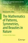 The Mathematics of Patterns, Symmetries, and Beauties in Nature