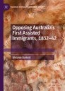 Opposing Australia's First Assisted Immigrants, 1832-42