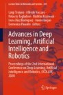 Advances in Deep Learning, Artificial Intelligence and Robotics