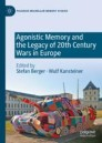 Agonistic Memory and the Legacy of 20th Century Wars in Europe