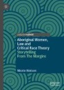 Aboriginal Women, Law and Critical Race Theory
