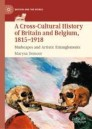A Cross-Cultural History of Britain and Belgium, 1815–1918