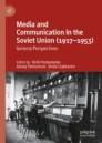 Media and Communication in the Soviet Union (1917–1953)