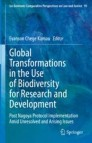 Global Transformations in the Use of Biodiversity for Research and Development