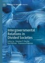 Intergovernmental Relations in Divided Societies